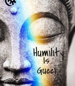 humility is gucci